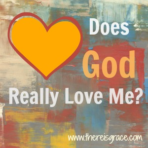does-god-love-me