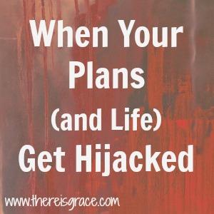 plans-life-hijacked