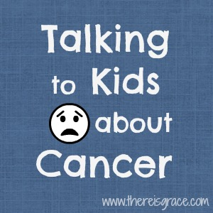 Talking to Kids about Cancer