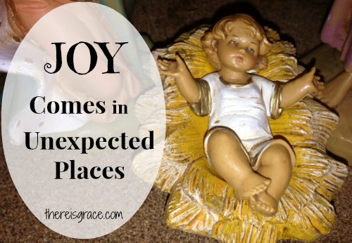 Joy Comes in Unexpected Places