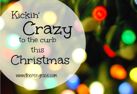 5 simple steps to kick crazy to the curb this holiday season (plus resources!)