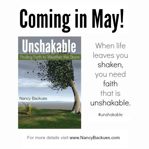 Coming in May...Unshakable: Finding Faith to Weather the Storm