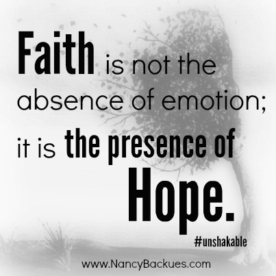 Faith is the presence of Hope | www.thereisgrace.com #unshakable