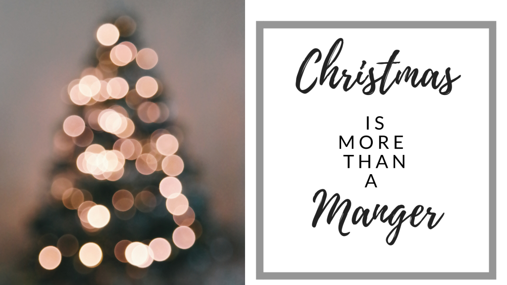 Christmas is More Than a Manger | ThereIsGrace.com