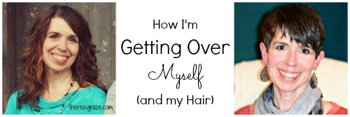 How I'm Getting Over Myself (and my hair)