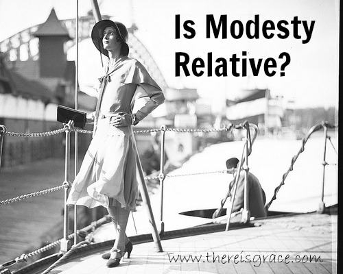 Is Modesty Relative? | thereisgrace.com