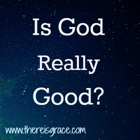 Is-God-Good