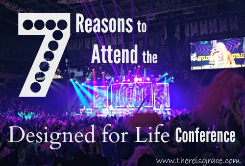 7 Reasons You need to attend the Designed for Life conference | thereisgrace.com